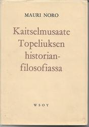 Noro, Mauri: Kaitselmusaate Topeliuksen historianfilosofiassa