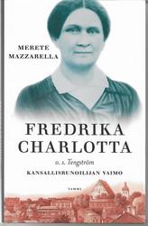 Mazzarella, Merete: Fredrika Charlotta o.s. Tengström - Kansallisrunoilijan vaimo