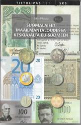 Pihkala, Erkki: Suomalaiset maailmantaloudessa keskiajalta EU-Suomeen