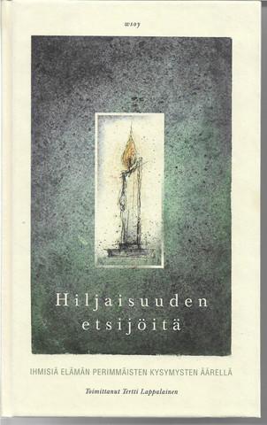 Lappalainen, Tertti (toim.): Hiljaisuuden etsijöitä - Ihmisiä perimmäisten kysymysten äärellä