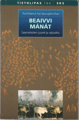 Seurujärvi-Kari, Irja (toim.): Beaivvi mánát : saamelaisten juuret ja nykyaika