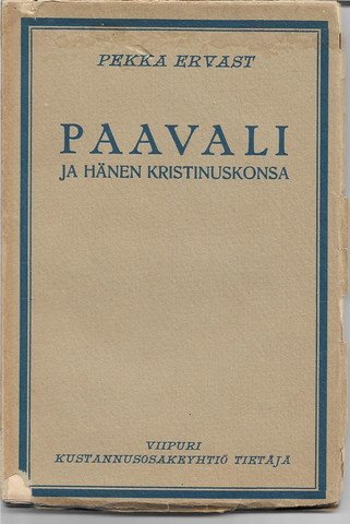 Ervast, Pekka: Paavali ja hänen kristinuskonsa : Helsingin esitelmiä syksyllä 1922