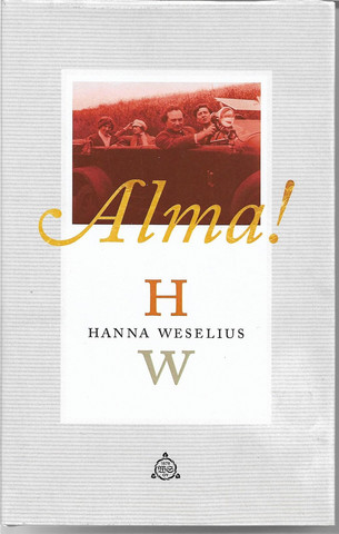 Weselius, Hanna: Alma!