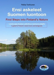 Tenhunen, Pekka: Ensi askeleet Suomen luontoon - First Steps into Finland´s Nature