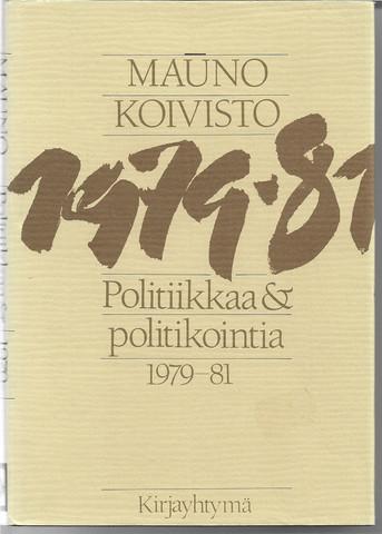 Koivisto, Mauno: Politiikkaa & politikointia 1979-81