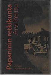 Perttu, Arvi: Papaninin retkikunta - Romaani Neuvosto-Karjalasta
