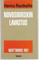 Rautkallio, Hannu: Novosibirskin lavastus : noottikriisi 1961