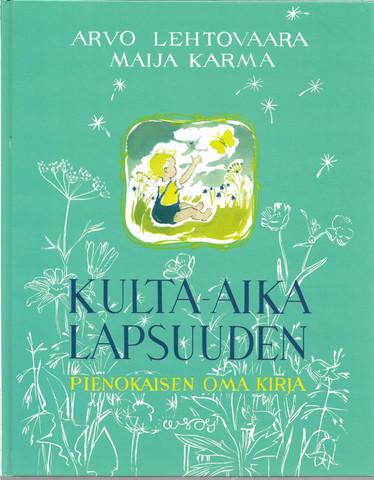 Lehtovaara, Arvo (toim.) ja Karma, Maija (kuvitus): Kulta-aika lapsuuden