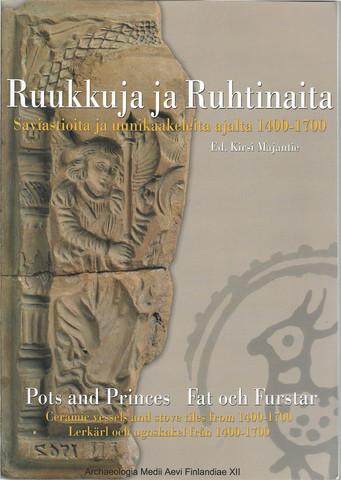 Majantie, Kirsi (ed.): Ruukkuja ja Ruhtinaita - Saviastioita ja uunikaakeleita ajalta 1400-1700