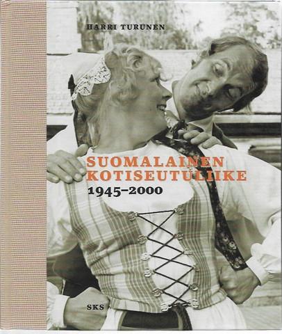 Turunen, Harri: Suomalainen kotiseutuliike 1945-2000