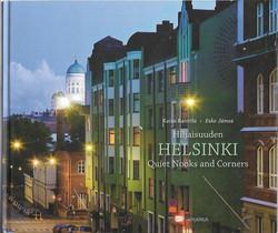 Raittila, Kaisa ja Jämsä, Esko: Hiljaisuuden Helsinki - Quiet Nooks and Corners