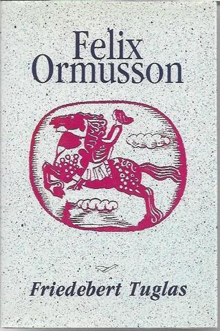 Tuglas, Friedebert: Felix Ormusson