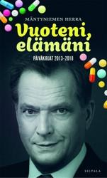 Mäntyniemen herra: Vuoteni, elämäni - päiväkirjat 2013-2018