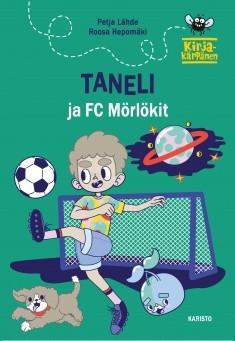 Lähde, Petja ja Hepomäki, Roosa: Taneli ja FC Mörlökit