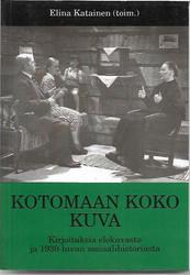 Katainen, Elina (toim.): Kotomaan koko kuva - Kirjoituksia elokuvasta ja 1930-luvun sosiaalihistoriasta