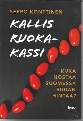 Konttinen, Seppo: Kallis ruokakassi : kuka nostaa Suomessa ruuan hintaa?