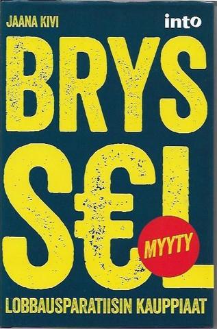 Kivi, Jaana: Bryssel myyty - lobbausparatiisin kauppiaat