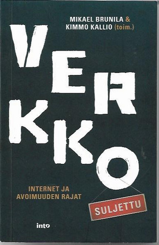 Brunila, Mikael & Kallio, Kimmo (toim.): Verkko suljettu