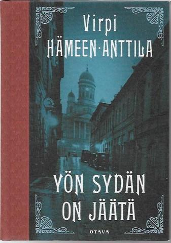 Hämeen-Anttila, Virpi: Yön sydän on jäätä