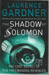 Gardner, Laurence: The Shadow of Solomon - The Lost Secret of the Freemasons Revealed