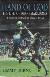 Burns, Jimmy: Hand of God - The Life of Diego Maradona