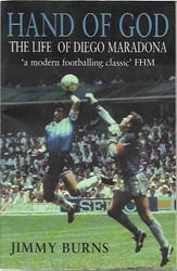Burns, Jimmy: Hand of God - The Life of Diego Maradona