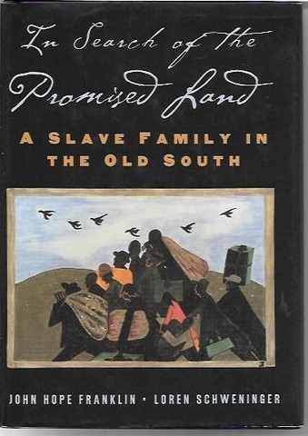 Franklin, John Hope and Schweninger, Loren: In Search of the Promised Land - A Slave Family in the Old South