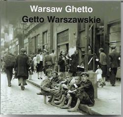 Anka Grupinska, Jan Jagielski, Pawel Szapiro: Warsaw Ghetto - Ghetto Warszawskie