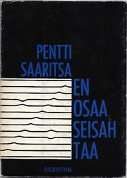 Saaritsa, Pentti: En osaa seisahtaa