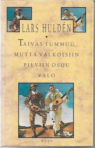 Huldén, Lars: Taivas tummuu, mutta valkoisiin pilviin osuu valo - Runoja vuosilta 1975-1987