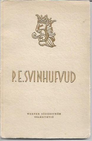 Gummerus Herman: P.E.Svinhufvud - Suomen vapaustaistelun merkkimies ( kuvitettu)