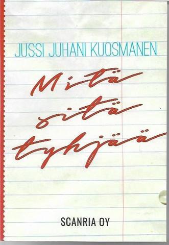 Kuosmanen, Jussi Juhani: Mitä sitä tyhjää