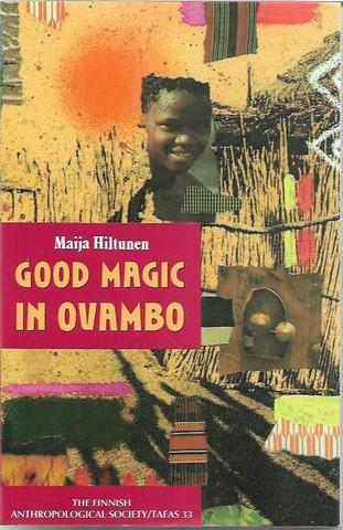 Hiltunen, Maija: Good magic in Ovambo