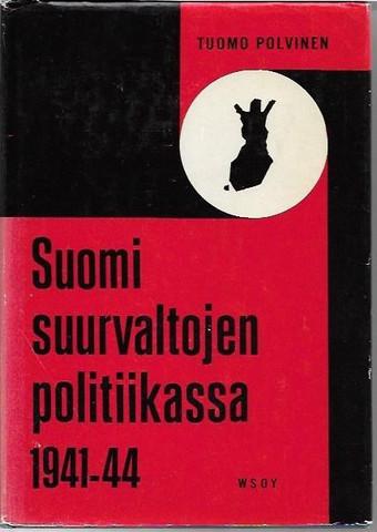 Polvinen, Tuomo: Suomi suurvaltojen politiikassa 1941-1944 - jatkosodan tausta