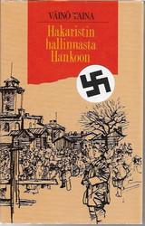 Taina, Väinö: Hakaristin hallinnasta Hankoon