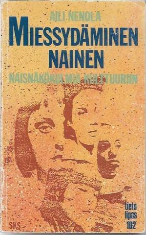 Nenola, Aili: Miessydäminen nainen : naisnäkökulma kulttuuriin