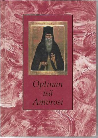 Agapit, arkkimandriitta: Optinan isä Amvrosi