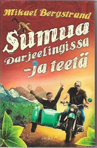 Bergstrand, Mikael: Sumua Darjeelingissa - ja teetä