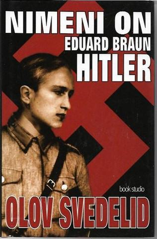 Svedelid, Olov: Nimeni on Eduard Braun Hitler