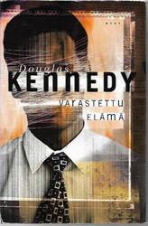 Kennedy, Douglas: Varastettu elämä