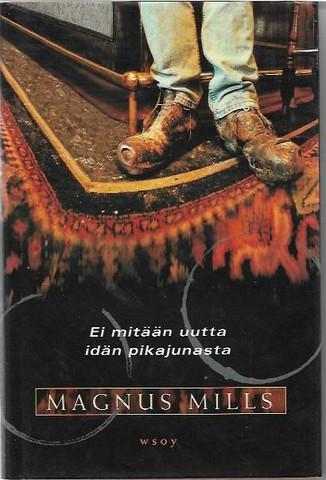 Mills, Magnus: Ei mitään uutta Idän pikajunasta