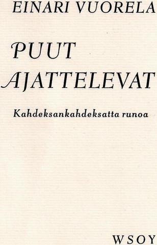 Vuorela, Einari: Puut ajattelevat