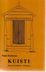 Korhonen, Teppo: Kuisti : kansatieteellinen tutkimus = The porch : an ethnological study / Teppo Korhonen.