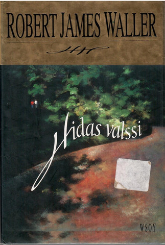 Waller, Robert James: Hidas valssi