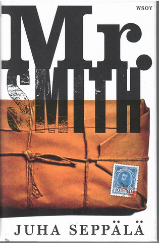 Seppälä, Juha: Mr. Smith : romaani