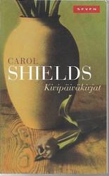 Shields, Carol: Kivipäiväkirjat