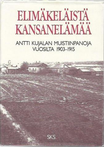Punttila, Matti (toim.): Elimäkeläistä kansanelämää - Antti Kujalan muistiinpanoja vuosilta 1903-1915