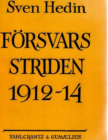 Hedin, Sven:  Försvarsstriden 1912-14