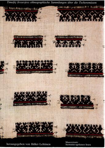Jevsevjev, Timofej: Timofej Jevsevjevs ethnographische Sammlungen über die Tscheremissen