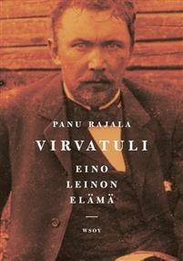 Rajala, Panu: Virvatuli : Eino Leinon elämä